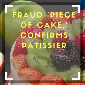 Patisserie probably fraudulent